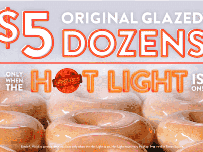 $5 Original Glazed Dozen Donuts only when the HOT LIGHT IS ON.